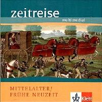 Lernsoftware Zeitreise multimedial Mittelalter / Frühe Neuzeit